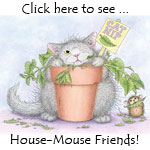 New Line!  House-Mouse Friends.....